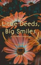 Little Deeds, Big Smiles | A Kindness Campaign by IAmStrong-