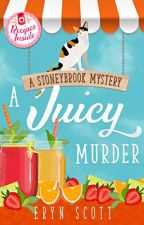 A Juicy Murder  [PDF] by Eryn Scott by loserobu76638