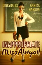 Inappropriate Miss Abigail by Dinkyballs