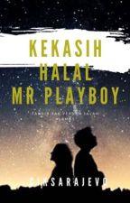 KEKASIH HALAL MR PLAYBOY( on-going) by ciksarajevo_