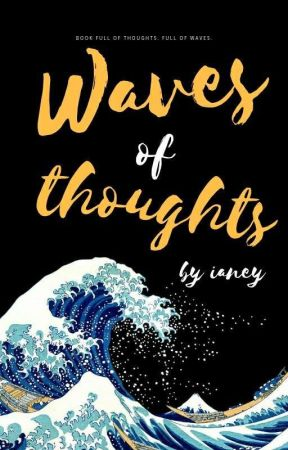wave of thoughts by ianey_