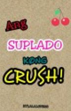 Ang Suplado kong Crush by Kylalalovess
