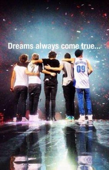 Dreams always come true...