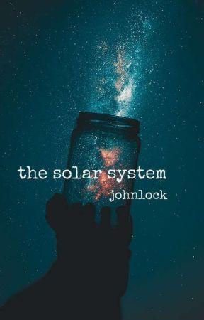 the solar system || johnlock || by sanityisnotmyforte