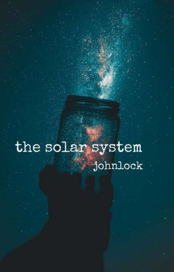 the solar system || johnlock ||