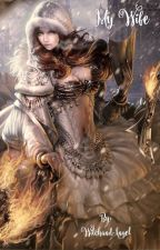 My Wife by WitchandAngel