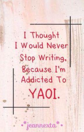 Yaoi + Imagination = My Fanfiction by jeannexta