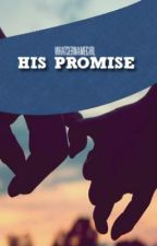 His Promise (Short Story) by WhatsernameGirl