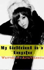 My Girlfriend is A Gangster by AlvaValencia
