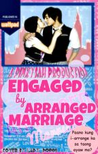 Engaged by Arranged Marriage (ON-HOLD) by PinkYsah