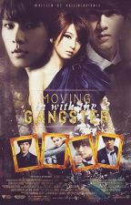 Moving IN with the GANGSTERS [COMPLETED] by KoiLineBriones