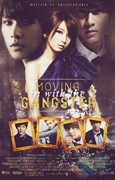 Moving IN with the GANGSTERS [COMPLETED]