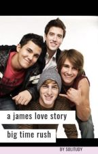 a james big time rush love story by solitudy