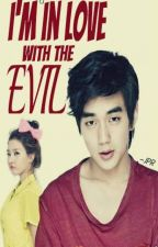 I'm inlove with the evil by missy_author04