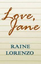Love, Jane [On Hold] by rainelorenzo