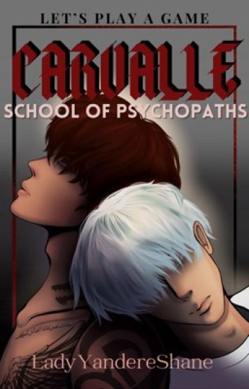 CARVALLE: School Of Psychopaths [BxB] 18+