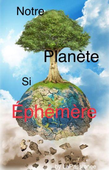 Notre Planète Si ÉPHÉMÈRE
