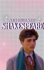 shakespeare ┊ ace's cover shop by -acethespace