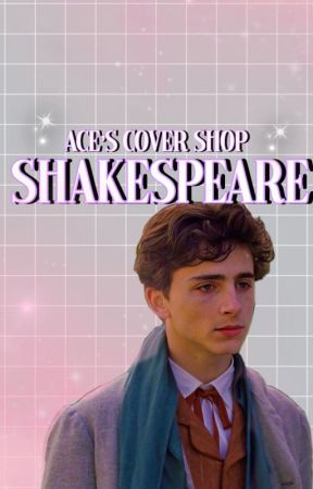 shakespeare ┊ ace's cover shop [ CLOSED ] by -acethespace