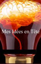 Mes Idées en Tête by BalthazarZii