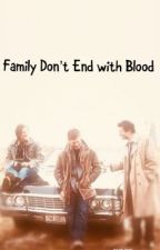 Family Don't End with Blood by Asupernatural0tter