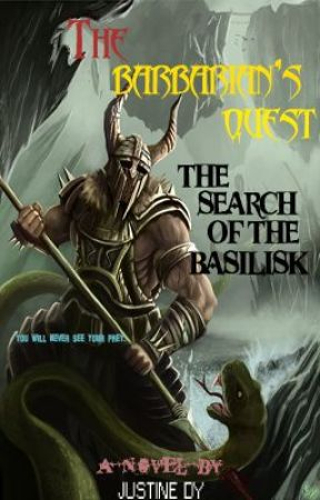The Barbarian's Quest: The Search of the Basilisk (On Hold) by JustineDy