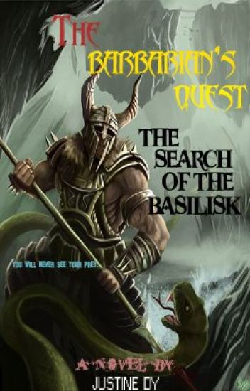 The Barbarian's Quest: The Search of the Basilisk (On Hold)