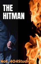 The Hitman (One Shot) by FakerSanity
