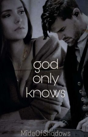 God Only Knows (an fK&C fanfiction) by MideOfTheShadows