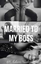 Married to my boss**' : 2014✔️ by AdoreNiah_