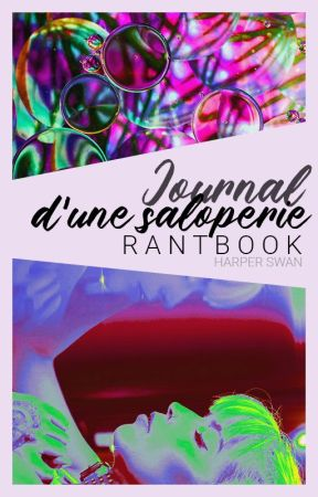 Journal d'une saloperie | Rantbook by miss-red-in-hell