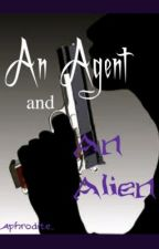 An Agent and An Alien by Aphrodite_