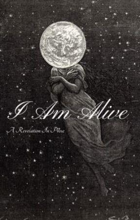 I Am Alive by OneHellofaGrell