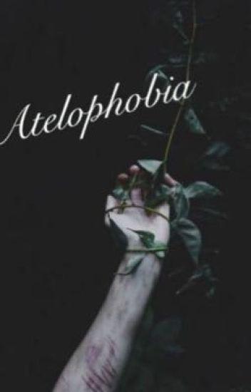 Atelophobia  ( F.W)