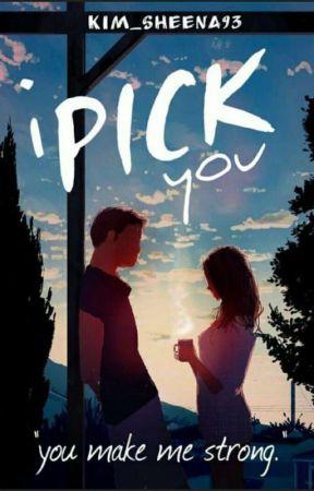 I Pick You by Kim_Sheena93