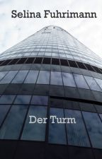 Der Turm by Bluehortensia