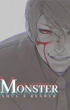 MONSTER [ Shuu X Reader ] by ThatObsessedWriter