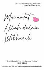 MENUNTUT ALLAH DALAM ISTIKHARAH by selmanurliesyar
