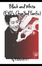 Black and White ( EXO's ChanYeol Fanfic) by EXOGirl1127