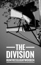 The Division | A Post-Apocalyptic World by HuntressLightwood24