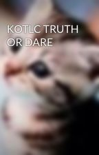 KOTLC TRUTH OR DARE by SFSophieFoster