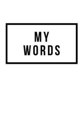 My Words by ailinae-