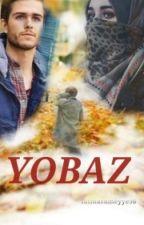 YOBAZ. by fatmasumeyye96