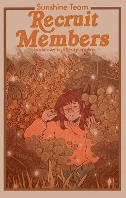 Đọc truyện Recruit Members!!! -sunshine-