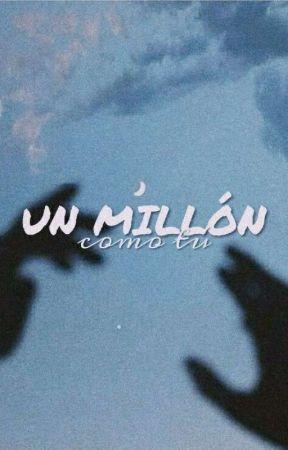 un millón como tú ; changlix  by minh0ney