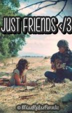 Just Friends </3 (Short Story) by MissHplssRmntc