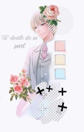 Til' death do us part by soryubaby