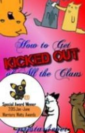 How to Get Kicked Out Of All The Clans by firestar4ever
