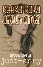 Ketika Rara Jatuh Cinta [14/14 End] by just-anny