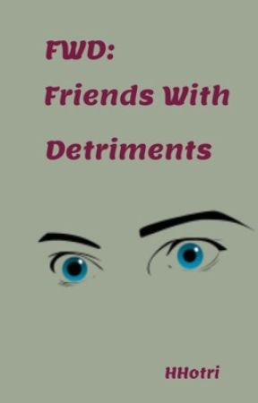 FWD: Friends With Detriments by HHotri